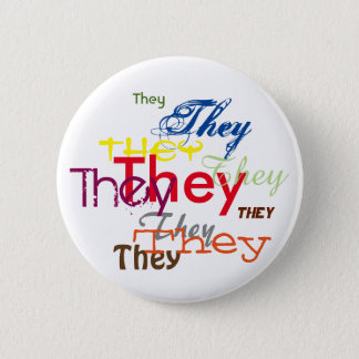They/Custom Pronoun All Over 6 Cm Round Badge