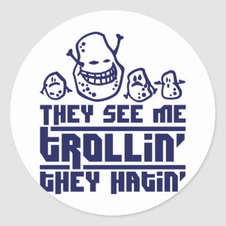 They lake ME trollin', they hatin'
