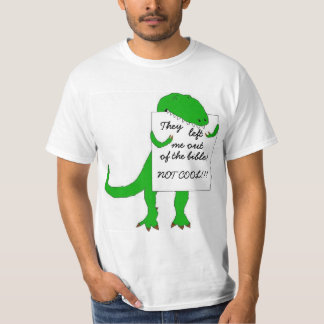 They left me out of the bible! T-Shirt