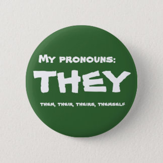 They or Custom Pronoun 6 Cm Round Badge