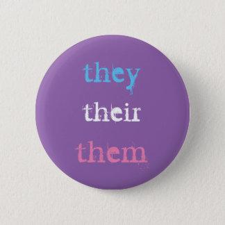 they (preferred pronoun) 6 cm round badge