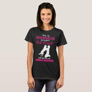 They Say Diamonds Are Girls Best Friend Tell That T-Shirt