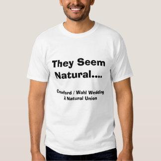 They Seem Natural...., Crawford / Wahl Wedding ... Tee Shirts