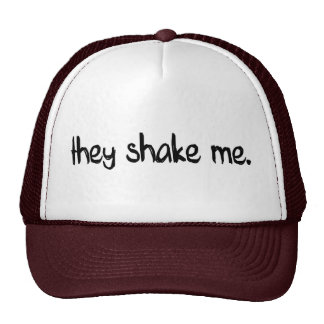 They Shake Me Cap