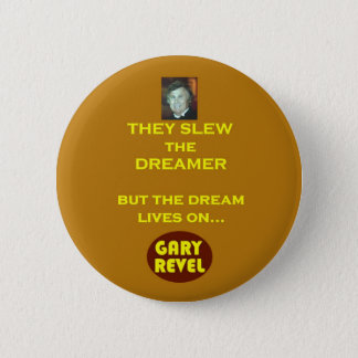 THEY SLEW the DREAMER BUTTON GARY REVEL