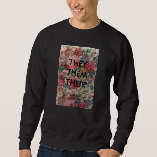 they/them/their sweatshirt