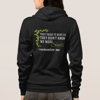 They Tried to Bury Us...We Were Seeds Hoodie