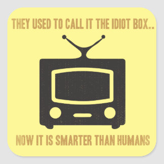 They used to call it the idiot box.. stickers
