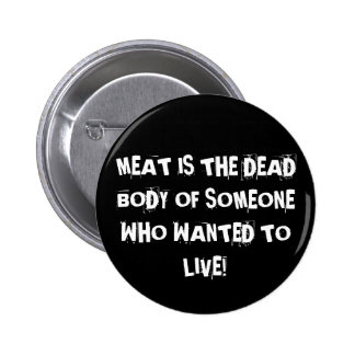 THEY WANT TO LIVE! 6 CM ROUND BADGE