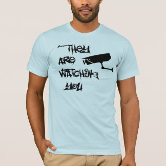 They Watch T-Shirt