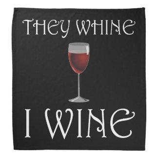 They Whine I Wine Bandana