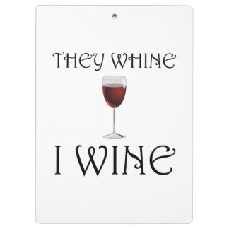 They Whine I Wine Clipboard