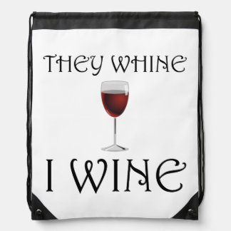 They Whine I Wine Drawstring Bag