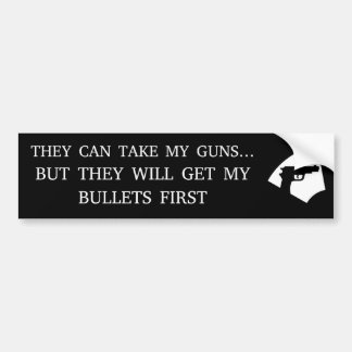THEY WILL GET MY BULLETS FIRST BUMPER STICKER