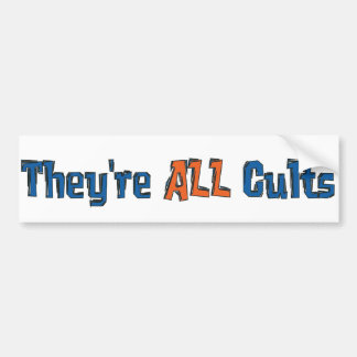 They're ALL Cults Bumper Sticker