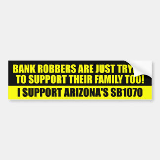 They're just trying to support their families bumper sticker