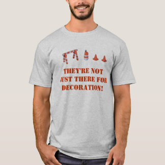 They're not just there for decoration! T-Shirt