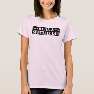 They're Real & They're Spectacular T-Shirt