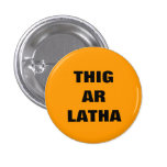 Thig Ar Latha Gaelic Our Day Will Come Pinback