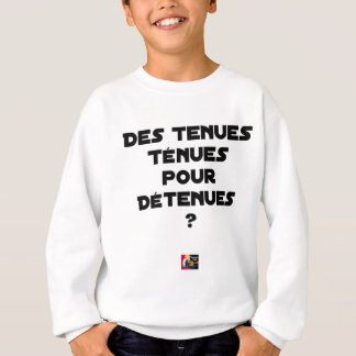 THIN BEHAVIOURS FOR HELD? - Word games Sweatshirt