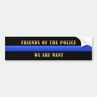 Thin Blue Line Friends of Police We Are Many Bumper Sticker