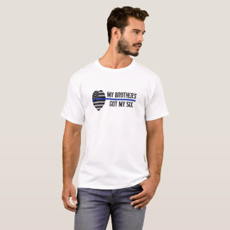Thin Blue Line, Got Your Six, Police Brother Shirt