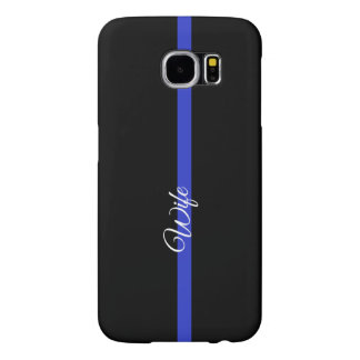 Thin Blue Line: Police Wife Samsung Galaxy S6 Case