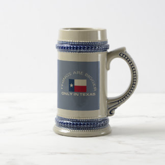 THINGS ARE BIGGER ONLY IN TEXAS BEER STEIN