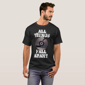 Things Fall Apart 101 T-Shirt