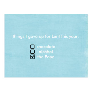things I gave up for Lent this year Postcard