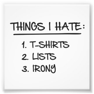 things_I_hate_1h.png Photo Print