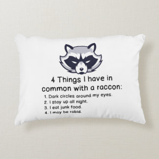 THINGS I HAVE IN COMMON WITH A RACCOON DECORATIVE CUSHION