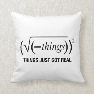 things just got real pillows