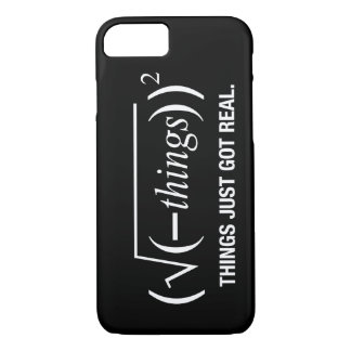 things just got real iPhone 7 case