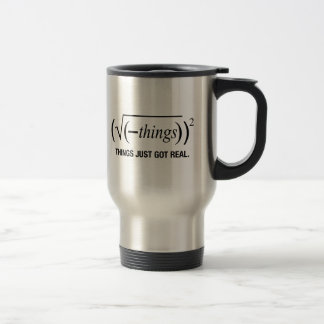 things just got real stainless steel travel mug