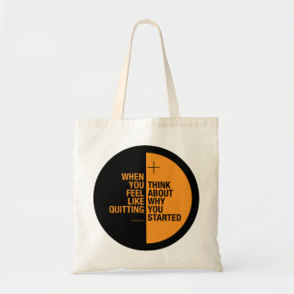 ...Think about why you started Budget Tote Bag