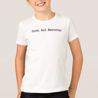 Think. Act. Become. Kids Ringer T-Shirt