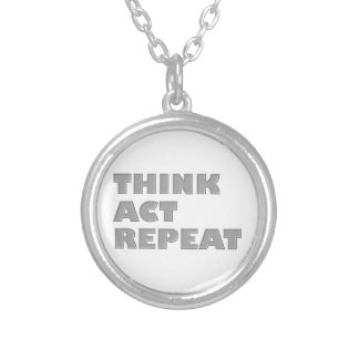 Think Act Repeat Silver Plated Necklace