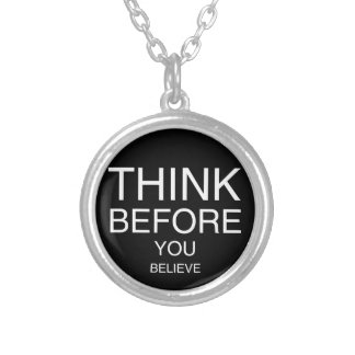 Think Before You Believe (Black) Round Pendant Necklace