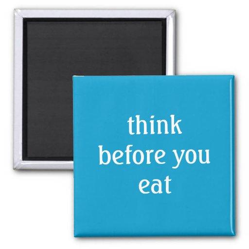 think before you eat fridge magnet