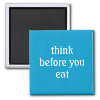 think before you eat square magnet