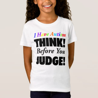 THINK! BEFORE YOU JUDGE! T-Shirt