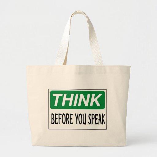 Think before you speak bag