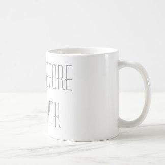 Think before you think-mug coffee mug