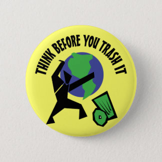 Think Before You Trash It 6 Cm Round Badge