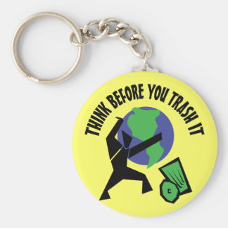 Think Before You Trash It Key Ring