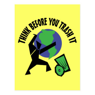 Think Before You Trash It Postcard