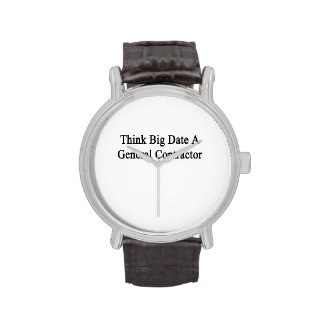 Think Big Date A General Contractor Wristwatches