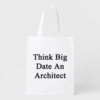 Think Big Date An Architect Reusable Grocery Bags