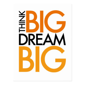 THINK BIG DREAM BIG! POST CARDS